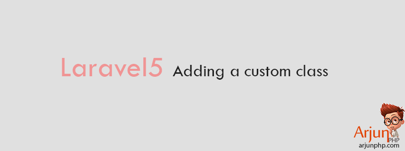 How to add custom class in Laravel 5