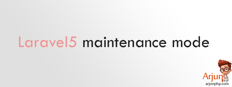 Laravel 5 Maintenance Mode