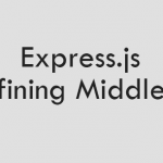 Express js – Creating your own middleware