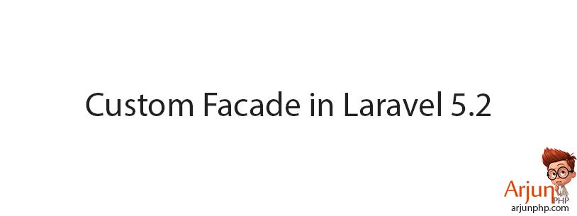 Custom Facade in Laravel 5