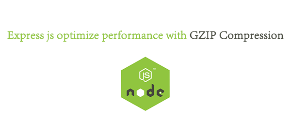 Express js optimize performance with GZIP Compression