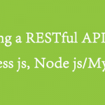 Creating a RESTful API with Express js, Node js/MySQl