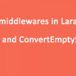 New middlewares in Laravel 5.4 – TrimStrings and ConvertEmptyStringsToNull