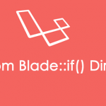 Laravel 5.5 – Custom Blade::if() Directives