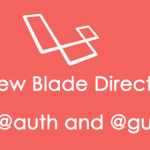 Laravel 5.5 – New Blade Directives , @auth and @guest