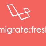 Laravel 5.5 – Fresh Migrations