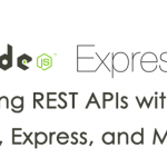 Building REST APIs with ES6, Node.js, Express, and MongoDB